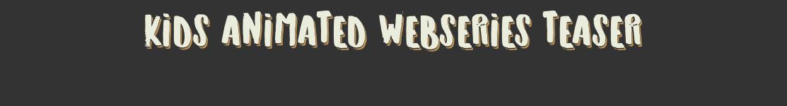 Kids Animated web series teaser